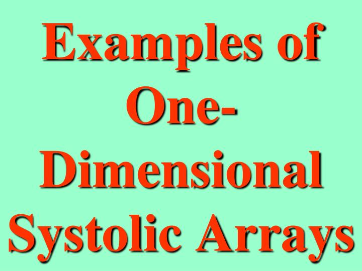 examples of one dimensional systolic arrays n.