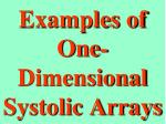 examples of one dimensional systolic arrays