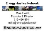 energy justice network mike ewall founder director 215 436 9511