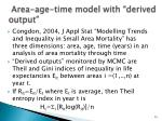 area age time model with derived output