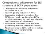 compositional adjustment for ses structure of zcta populations