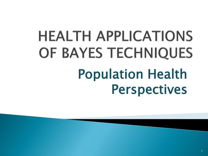 health applications of bayes techniques n.