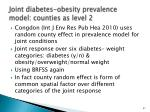 joint diabetes obesity prevalence model counties as level 2