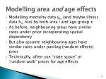 modelling area and age effects
