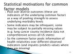 statistical motivations for common factor models