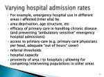 varying hospital admission rates