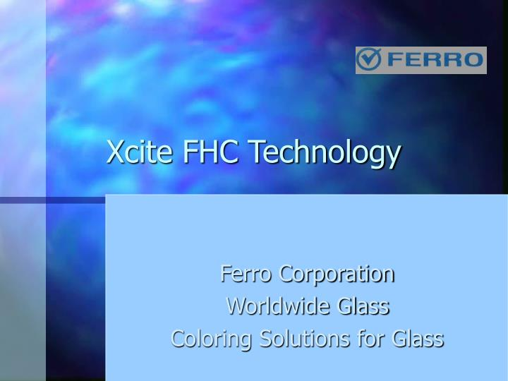 xcite fhc technology n.