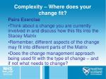complexity where does your change fit