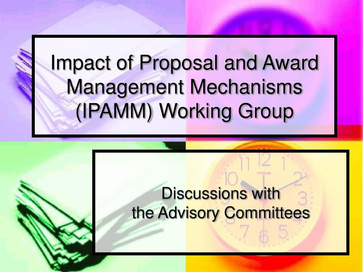impact of proposal and award management mechanisms ipamm working group n.