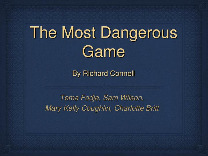 the most dangerous game by richard connell n.