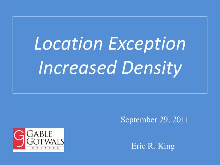 location exception increased density n.