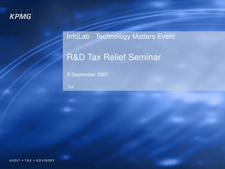 infolab technology matters event r d tax relief seminar n.