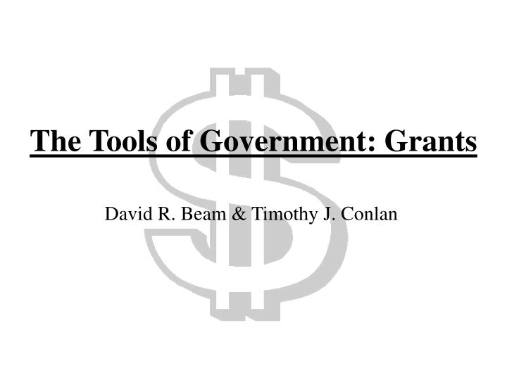 the tools of government grants n.