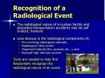 recognition of a radiological event