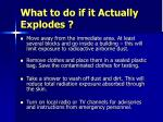 what to do if it actually explodes