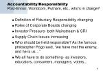 accountability responsibility post enron worldcom putnam etc who s in charge