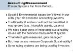 accounting measurement present systems far from perfect