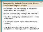 frequently asked questions about customer expectations