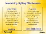 maintaining lighting effectiveness