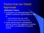 factors that can distort appraisals4