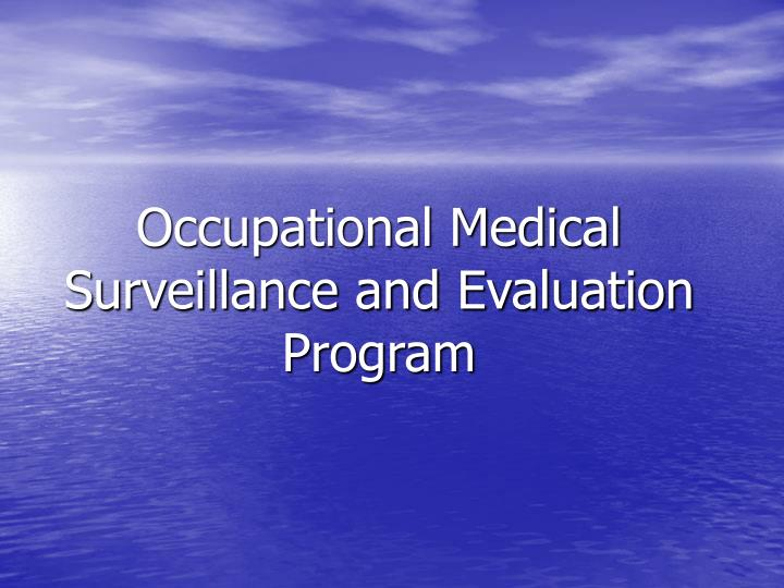 occupational medical surveillance and evaluation program n.
