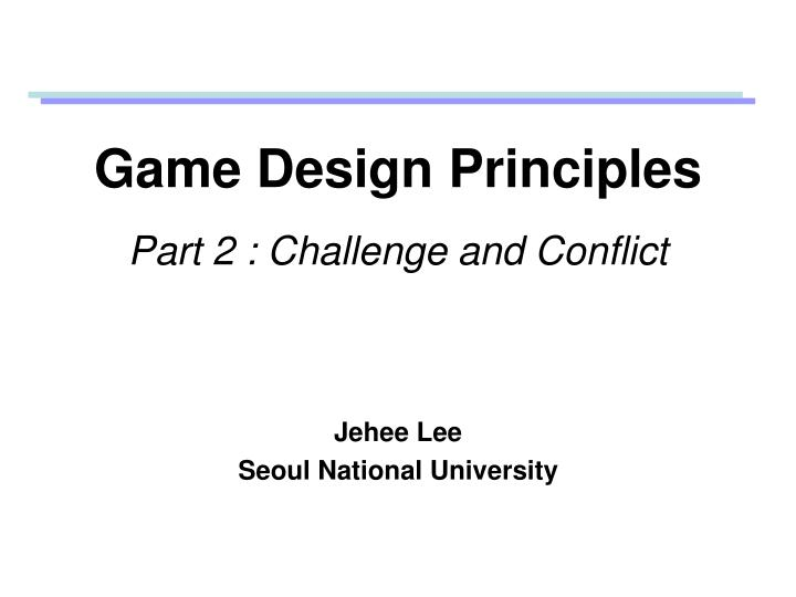 game design principles part 2 challenge and conflict n.