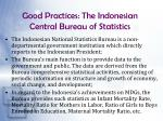 good practices the indonesian central bureau of statistics