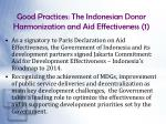 good practices the indonesian donor harmonization and aid effectiveness 1