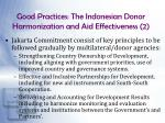 good practices the indonesian donor harmonization and aid effectiveness 2