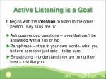 active listening is a goal