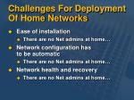 challenges for deployment of home networks