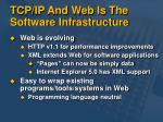 tcp ip and web is the software infrastructure