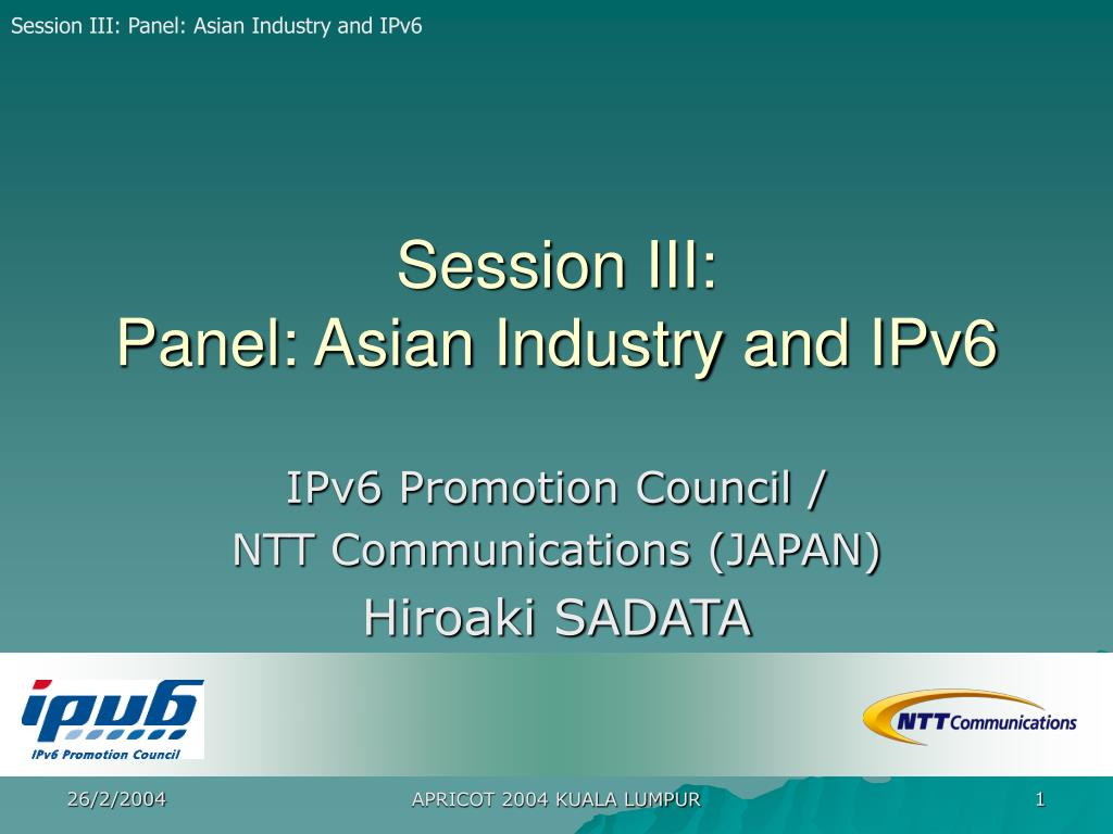 session iii panel asian industry and ipv6 l.