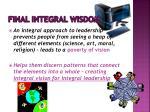 final integral wisdom