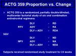actg 359 proportion vs change