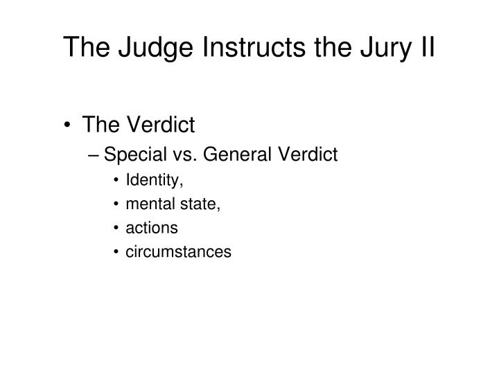 The Judge Instructs the Jury II