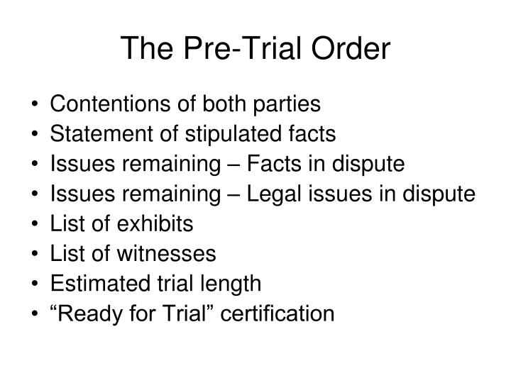 The Pre-Trial Order