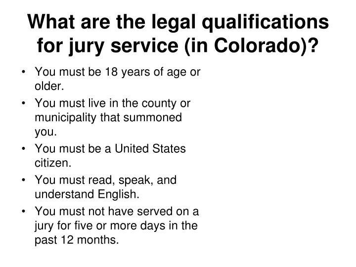 What are the legal qualifications for jury service (in Colorado)?