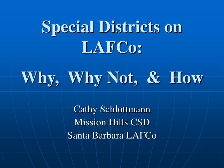 special districts on lafco why why not how n.