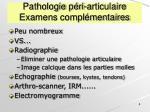 pathologie p ri articulaire examens compl mentaires