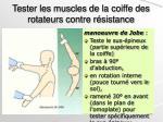 tester les muscles de la coiffe des rotateurs contre r sistance
