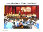 legislative council candidate forum