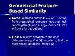 geometrical feature based similarity