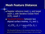 mesh feature distance