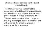 which goods and services can be taxed most efficiently