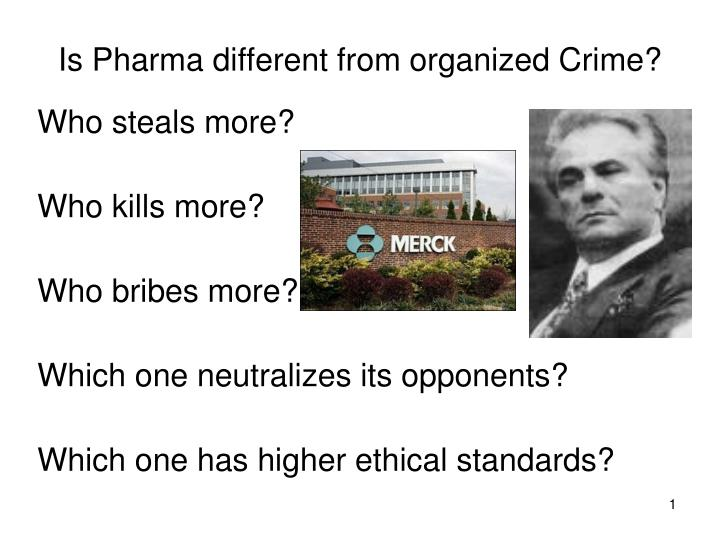is pharma different from organized crime n.