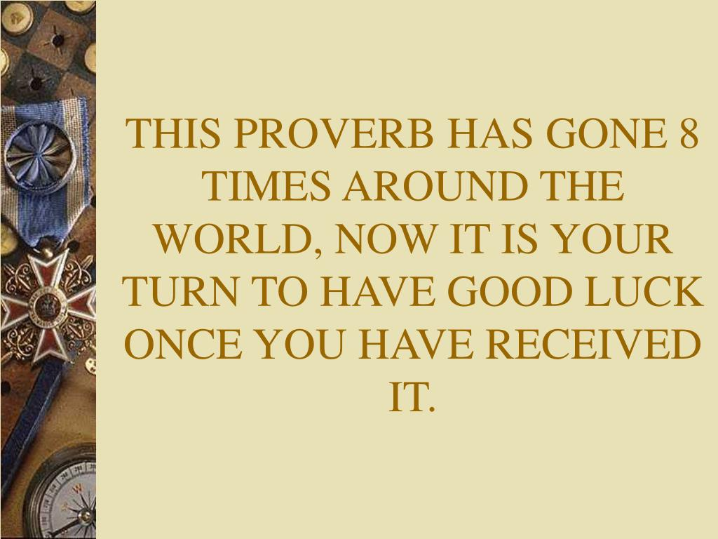 THIS PROVERB HAS GONE 8