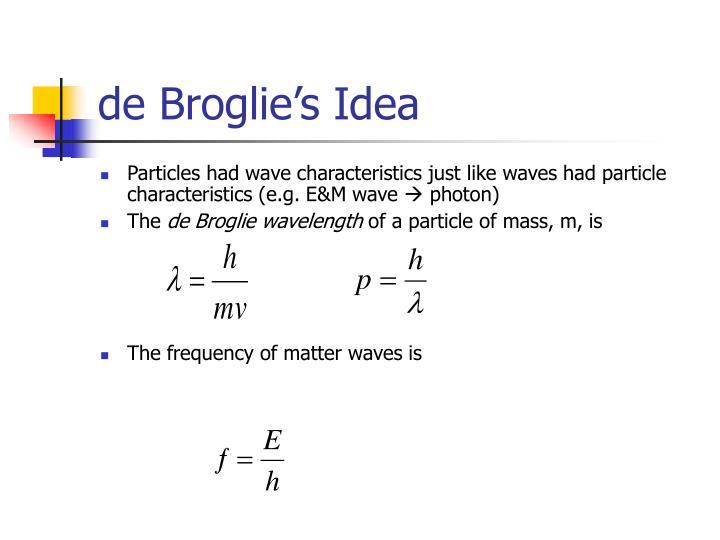 De broglie s idea