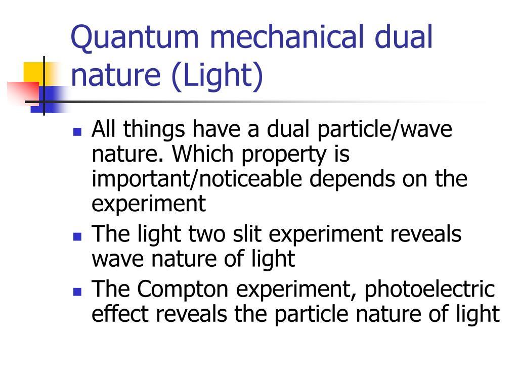 Quantum mechanical dual nature (Light)