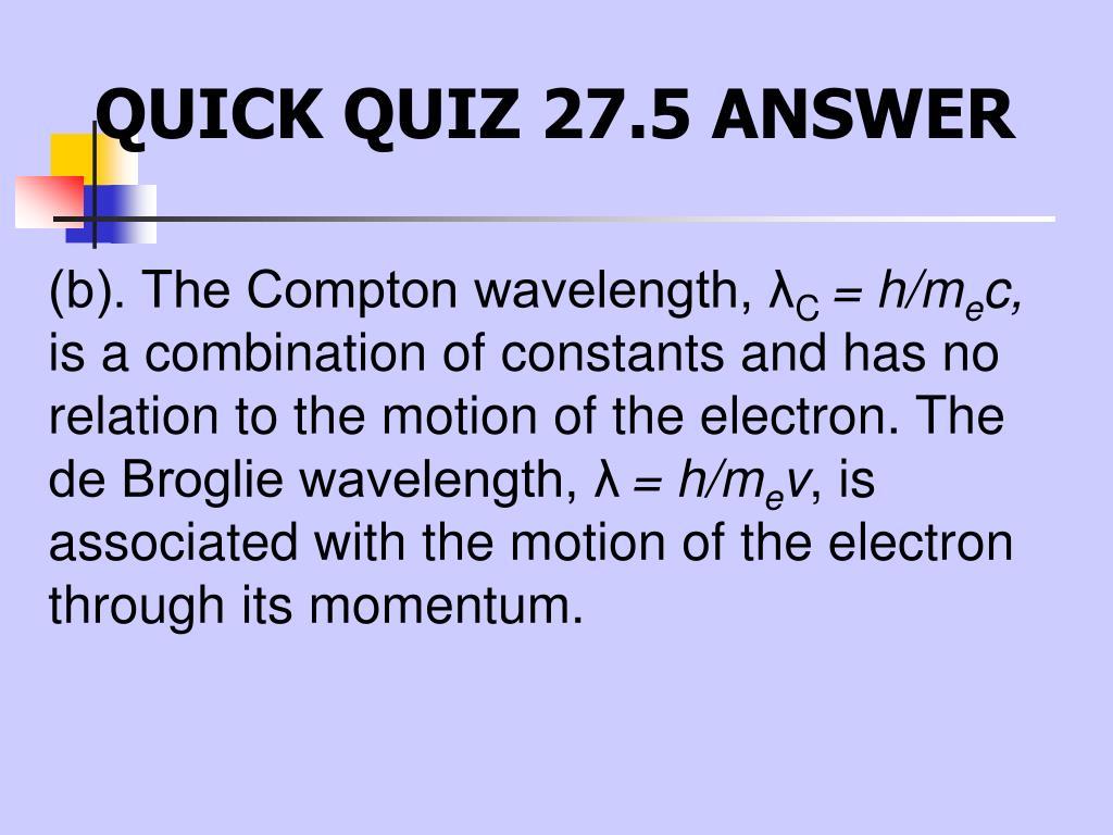 (b). The Compton wavelength, λ